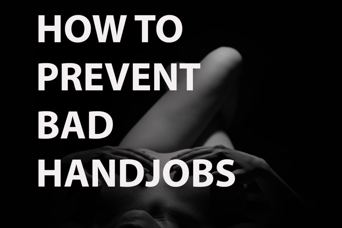What Makes a Handjob Bad? Let's Explore.