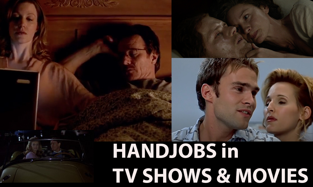 Handjobs In Famous TV Shows and Movies (Ranked By Hotness)