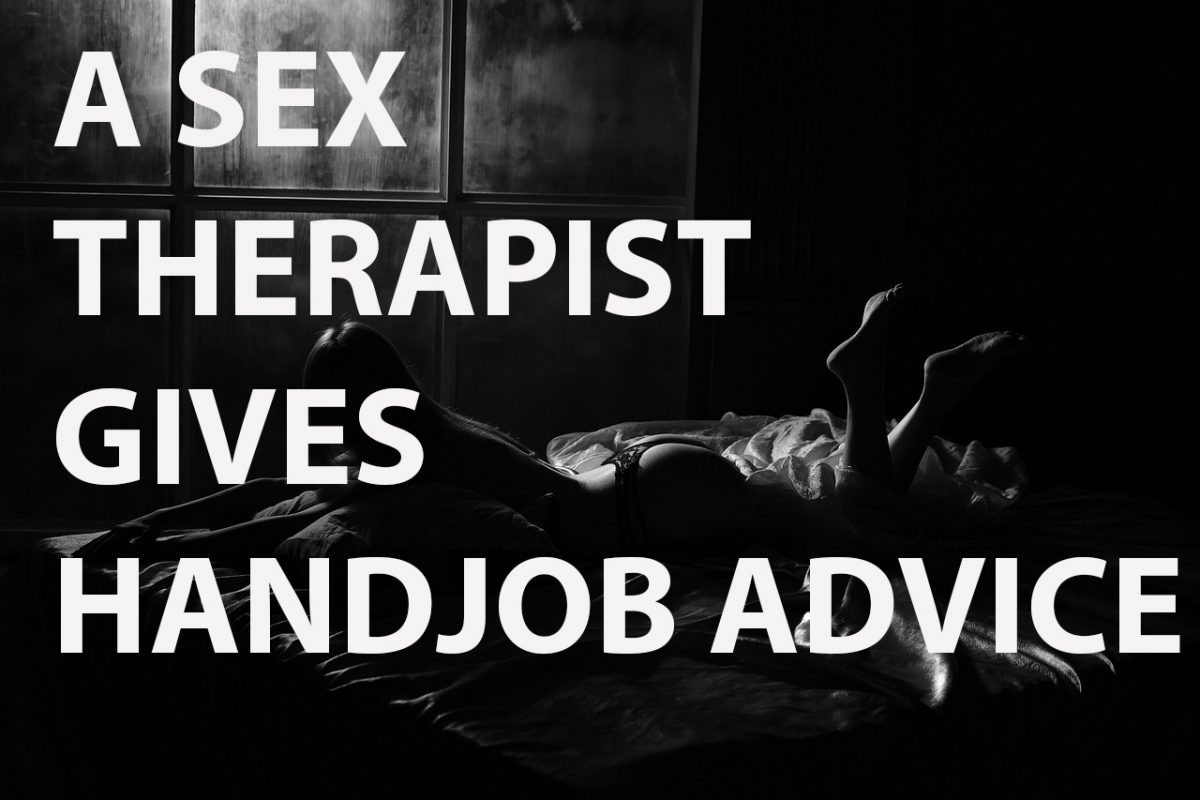 A Sex Therapist Offers Sensual, Sexy Handjob Advice
